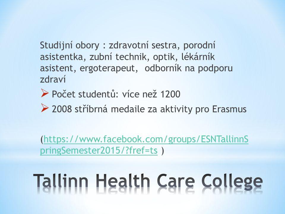 Studijní obory : zdravotní sestra, porodní asistentka, zubní technik, optik, lékárník asistent, ergoterapeut, odborník na podporu zdraví  Počet studentů: více než 1200  2008 stříbrná medaile za aktivity pro Erasmus (https://www.facebook.com/groups/ESNTallinnS pringSemester2015/?fref=ts )https://www.facebook.com/groups/ESNTallinnS pringSemester2015/?fref=ts