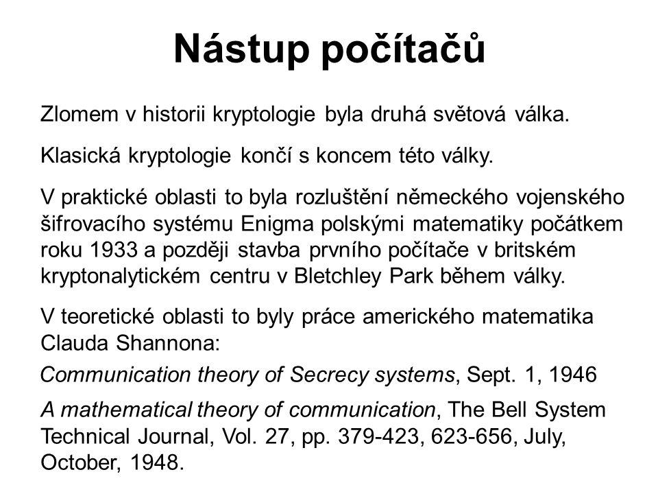 Nástup počítačů Zlomem v historii kryptologie byla druhá světová válka. Klasická kryptologie končí s koncem této války. V praktické oblasti to byla ro