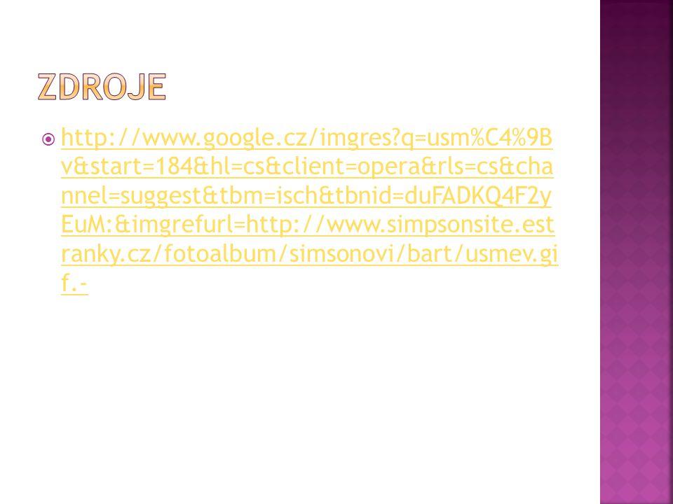  http://www.google.cz/imgres q=usm%C4%9B v&start=184&hl=cs&client=opera&rls=cs&cha nnel=suggest&tbm=isch&tbnid=duFADKQ4F2y EuM:&imgrefurl=http://www.simpsonsite.est ranky.cz/fotoalbum/simsonovi/bart/usmev.gi f.- http://www.google.cz/imgres q=usm%C4%9B v&start=184&hl=cs&client=opera&rls=cs&cha nnel=suggest&tbm=isch&tbnid=duFADKQ4F2y EuM:&imgrefurl=http://www.simpsonsite.est ranky.cz/fotoalbum/simsonovi/bart/usmev.gi f.-
