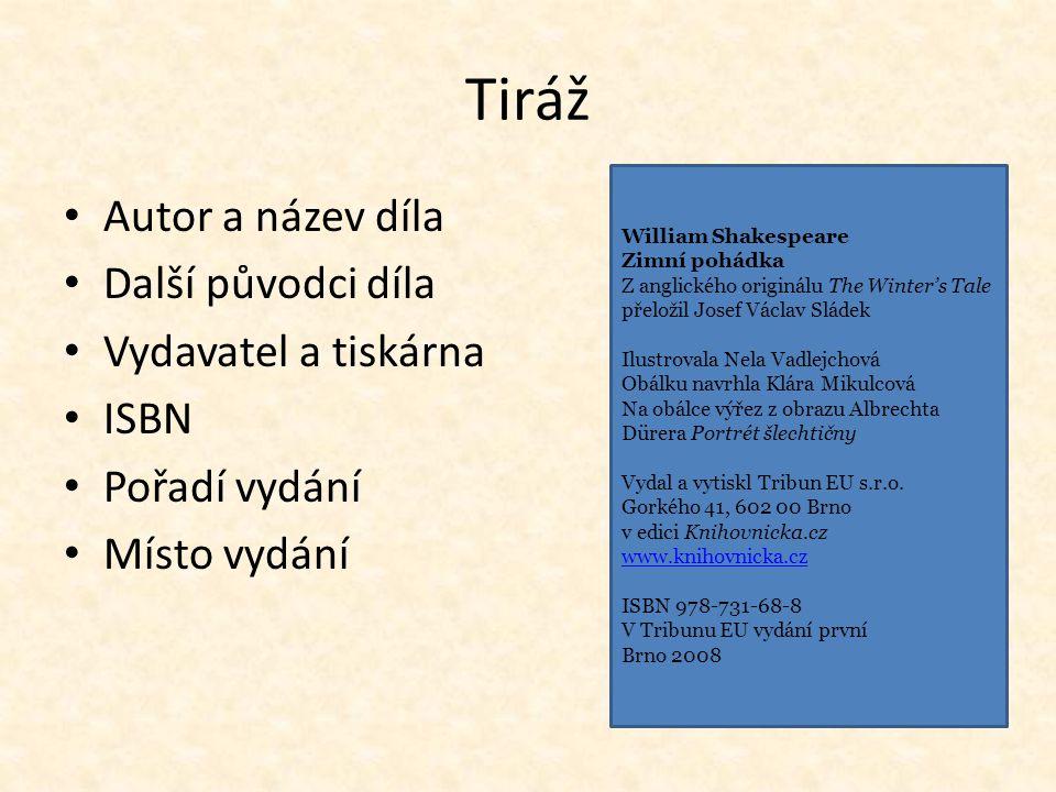 Tribun - tiskárna Pokud knihu nevydáváme ale jen tiskneme, musí být v tiráži uvedena naše adresa a uvedeno vytiskl Tribun EU To samé u amatérů bez ISBN