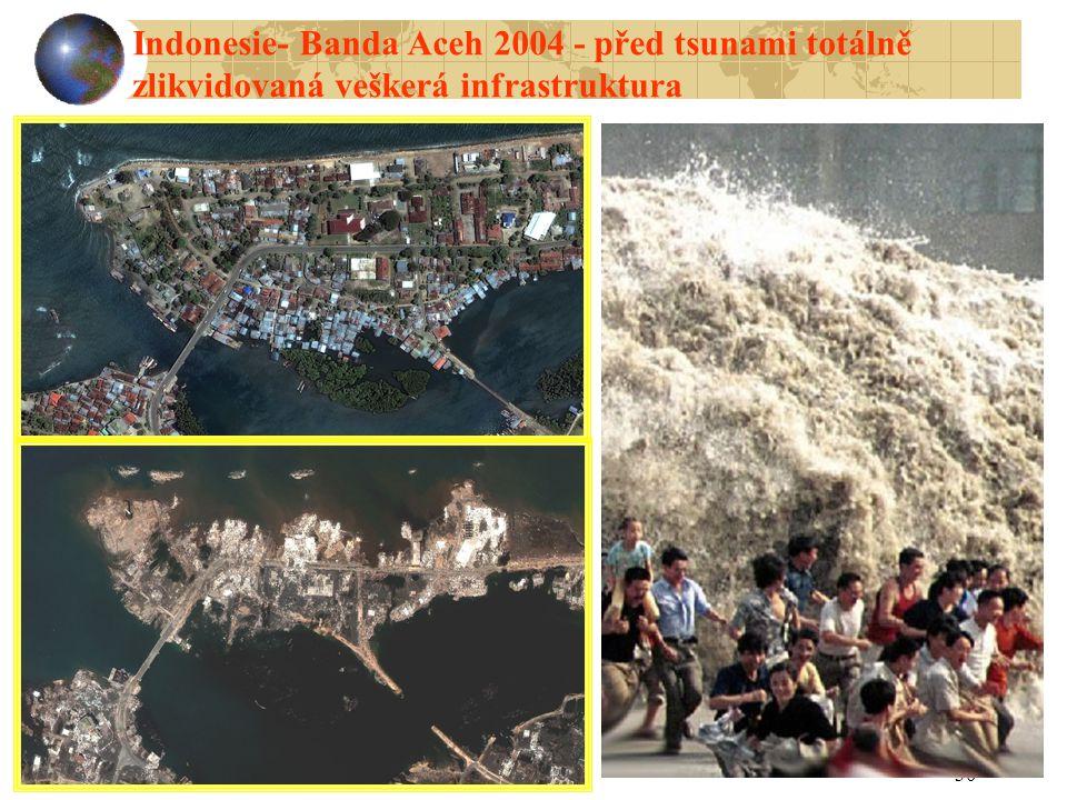 30 Indonesie- Banda Aceh 2004 - před tsunami totálně zlikvidovaná veškerá infrastruktura