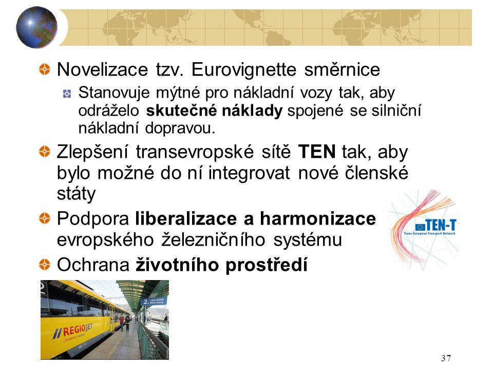37 Novelizace tzv. Eurovignette směrnice Stanovuje mýtné pro nákladní vozy tak, aby odráželo skutečné náklady spojené se silniční nákladní dopravou. Z