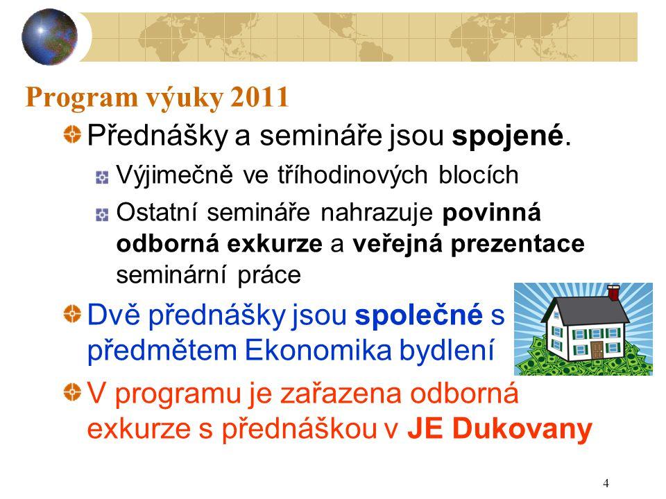 4 Program výuky 2011 Přednášky a semináře jsou spojené. Výjimečně ve tříhodinových blocích Ostatní semináře nahrazuje povinná odborná exkurze a veřejn