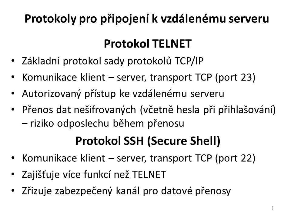 Protokoly pro připojení k vzdálenému serveru Protokol TELNET Základní protokol sady protokolů TCP/IP Komunikace klient – server, transport TCP (port 2