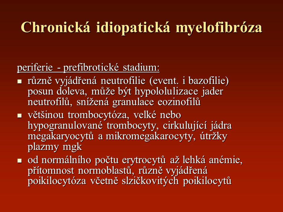 Chronická idiopatická myelofibróza periferie - prefibrotické stadium: různě vyjádřená neutrofilie (event. i bazofilie) posun doleva, může být hypololu