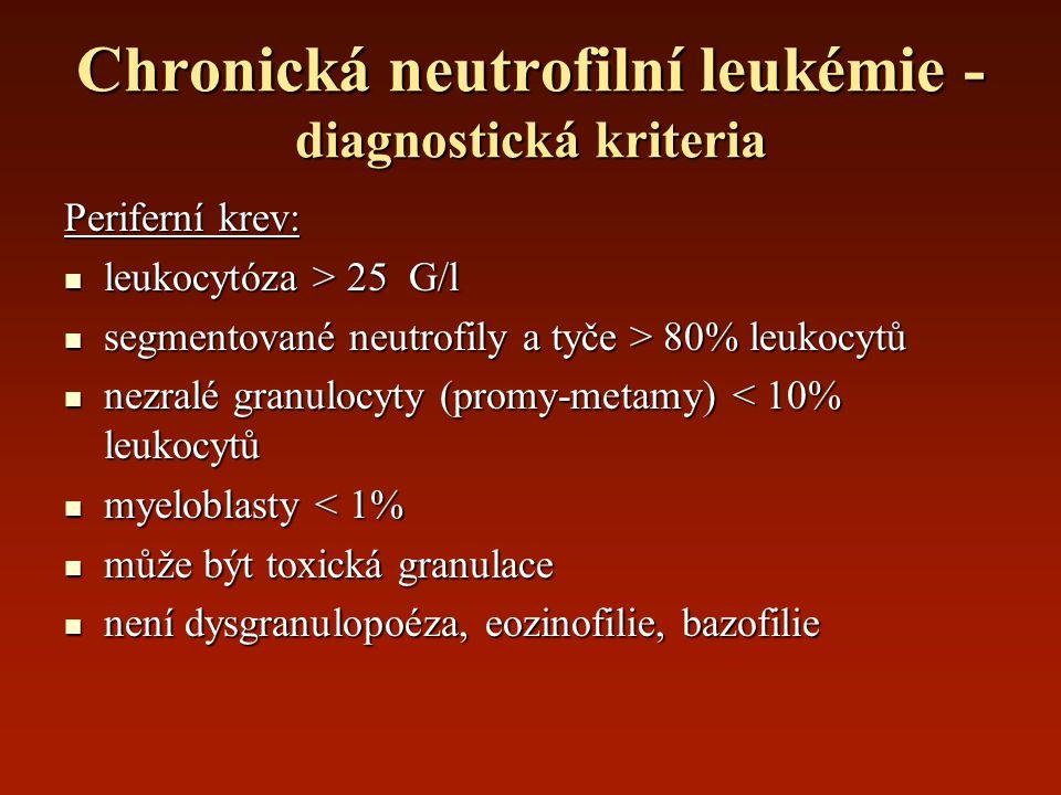 Chronická neutrofilní leukémie - diagnostická kriteria Periferní krev: leukocytóza > 25 G/l leukocytóza > 25 G/l segmentované neutrofily a tyče > 80%