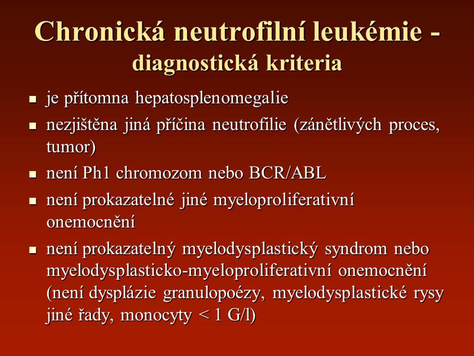 Chronická neutrofilní leukémie - diagnostická kriteria je přítomna hepatosplenomegalie je přítomna hepatosplenomegalie nezjištěna jiná příčina neutrof