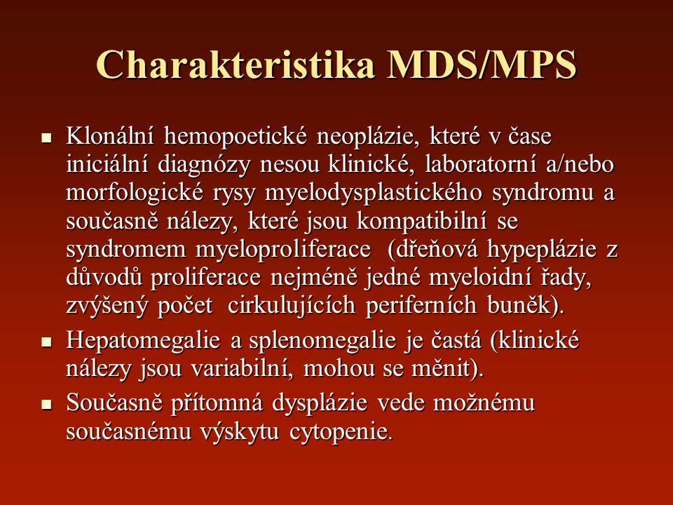Charakteristika MDS/MPS Klonální hemopoetické neoplázie, které v čase iniciální diagnózy nesou klinické, laboratorní a/nebo morfologické rysy myelodys