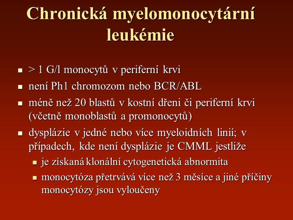 Chronická myelomonocytární leukémie > 1 G/l monocytů v periferní krvi > 1 G/l monocytů v periferní krvi není Ph1 chromozom nebo BCR/ABL není Ph1 chrom