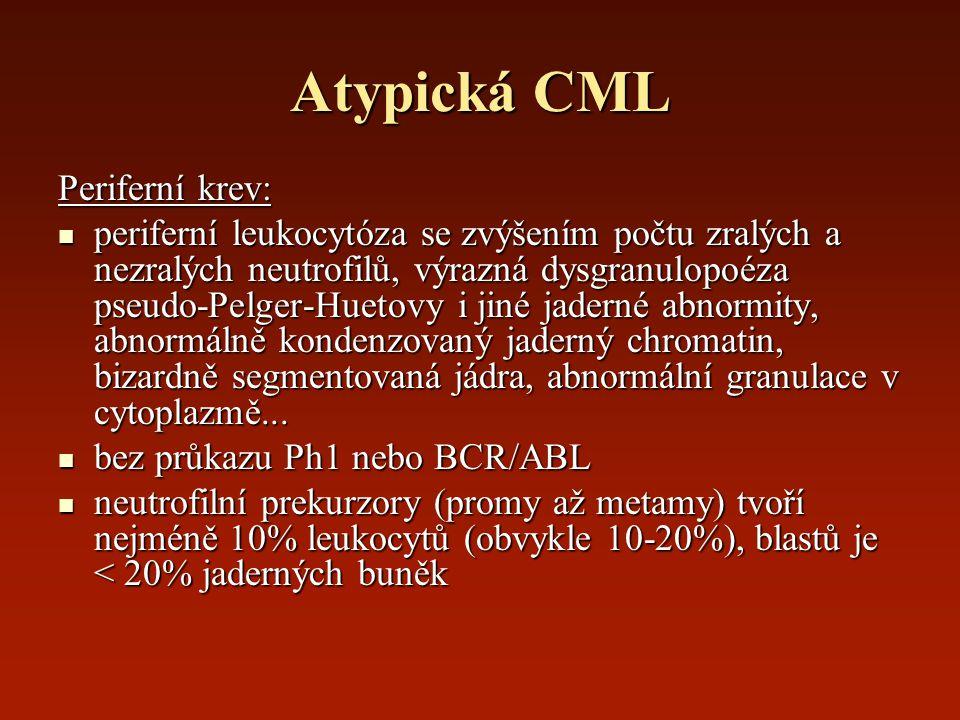 Atypická CML Periferní krev: periferní leukocytóza se zvýšením počtu zralých a nezralých neutrofilů, výrazná dysgranulopoéza pseudo-Pelger-Huetovy i j