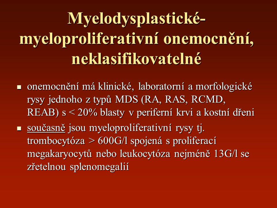 Myelodysplastické- myeloproliferativní onemocnění, neklasifikovatelné onemocnění má klinické, laboratorní a morfologické rysy jednoho z typů MDS (RA,