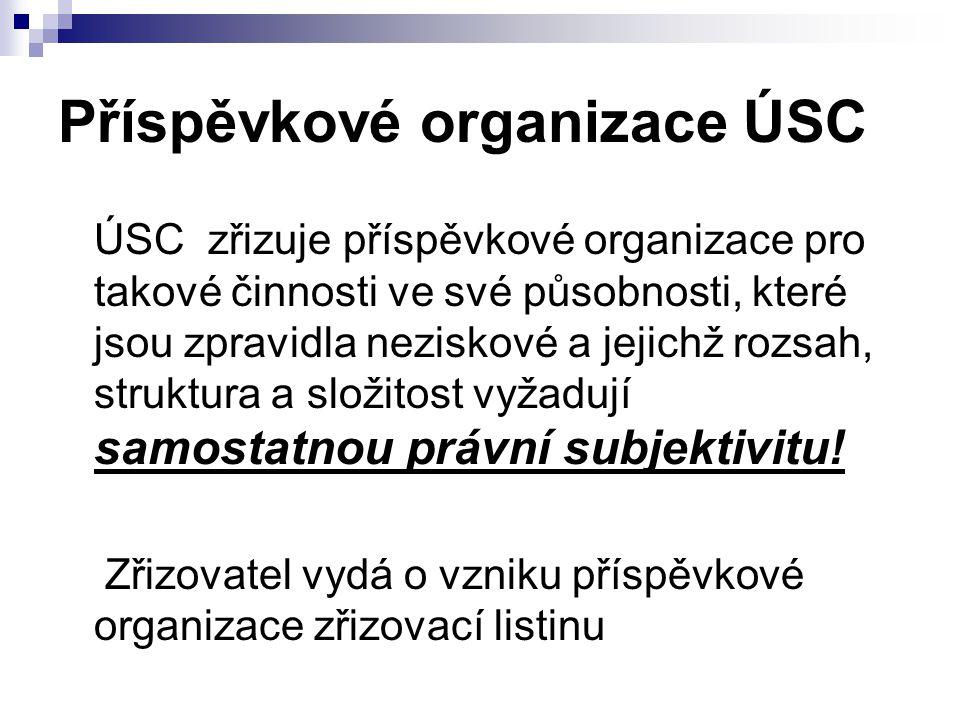 Příspěvkové organizace ÚSC ÚSC zřizuje příspěvkové organizace pro takové činnosti ve své působnosti, které jsou zpravidla neziskové a jejichž rozsah,