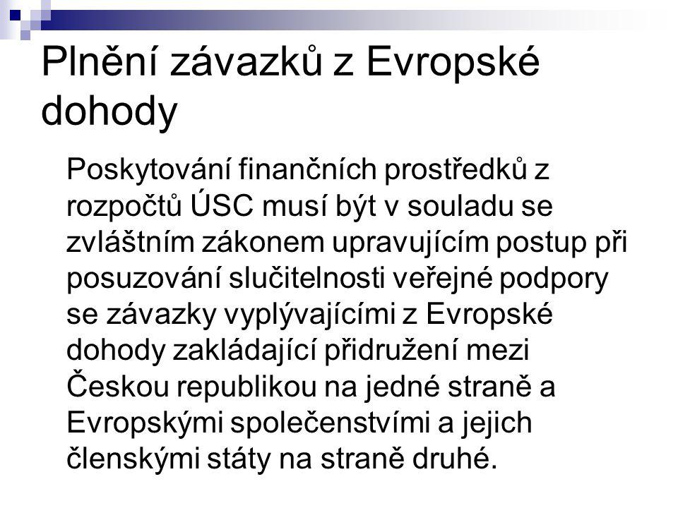 Plnění závazků z Evropské dohody Poskytování finančních prostředků z rozpočtů ÚSC musí být v souladu se zvláštním zákonem upravujícím postup při posuz