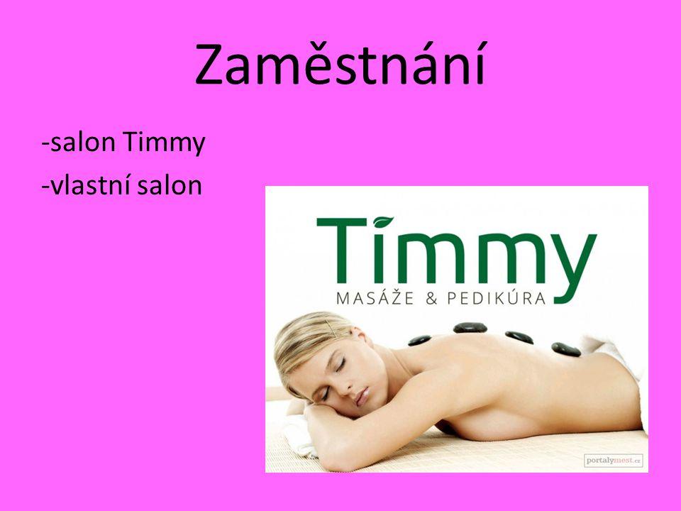 Zaměstnání -salon Timmy -vlastní salon