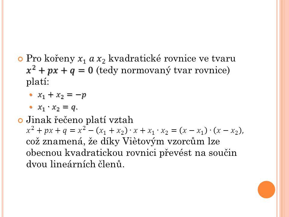 Určete kořeny dané rovnice a své řešení ověřte zkouškou.