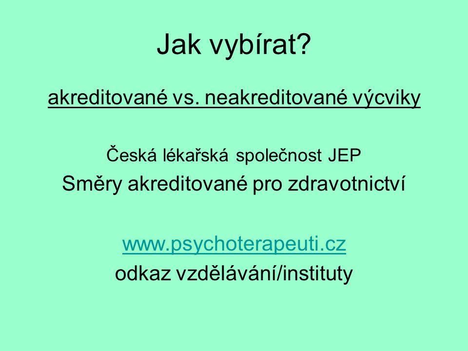 Jak vybírat. akreditované vs.