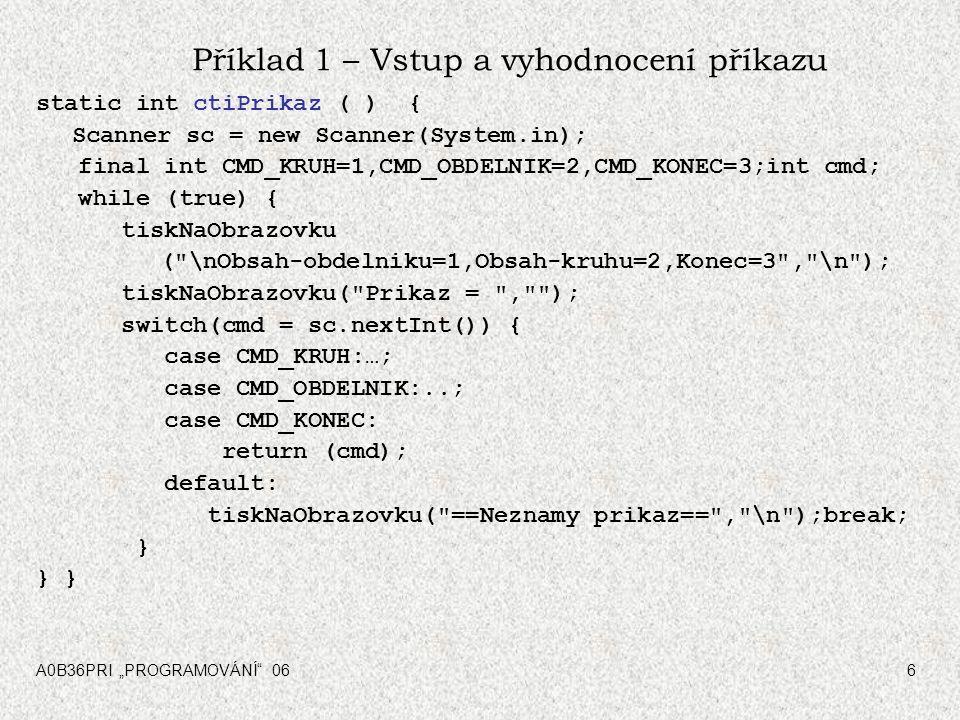 """A0B36PRI """"PROGRAMOVÁNÍ 0617 Příklad 2 – Hra NIM public class Nim { static int pocet; // aktuální počet zápalek static boolean stroj; // =true znamená, že bere počítač public static void main(String[] args) { zadaniPoctu(); stroj = false; // zacina hrac do { if (stroj) bereStroj(); else bereHrac(); stroj = !stroj; } while (pocet>0); if (stroj) System.out.println( vyhrál jsem ); else System.out.println ( vyhrál jste, gratuluji ); } static void zadaniPoctu() { … } static void bereHrac() { … } static void bereStroj() { … } }"""