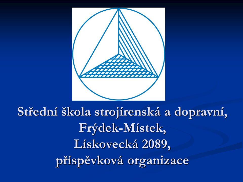 Střední škola strojírenská a dopravní, Frýdek-Místek, Lískovecká 2089, příspěvková organizace