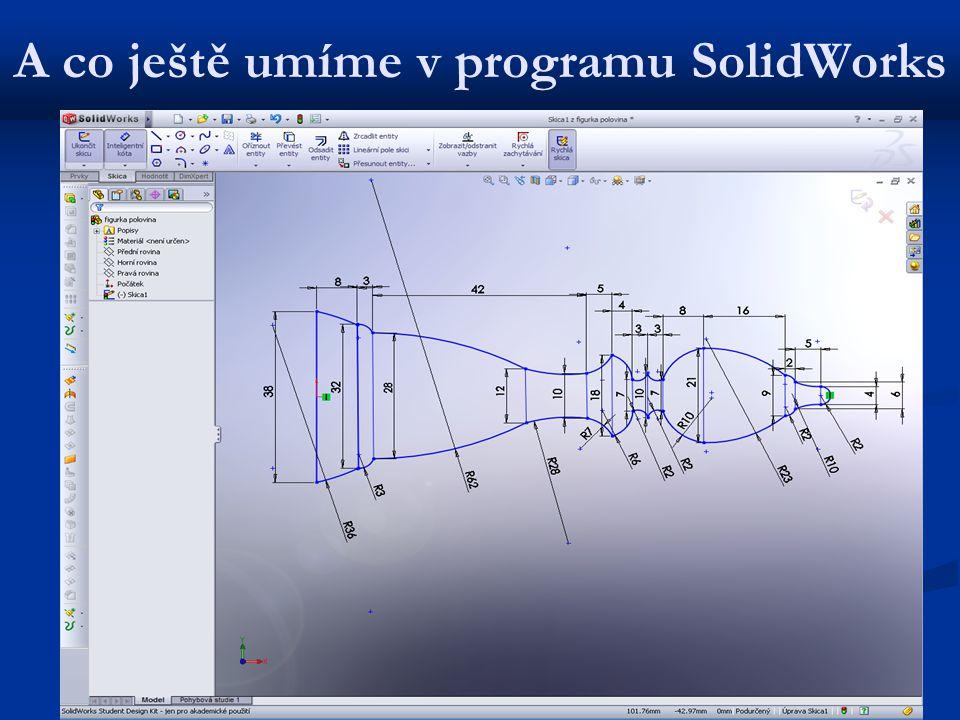 A co ještě umíme v programu SolidWorks