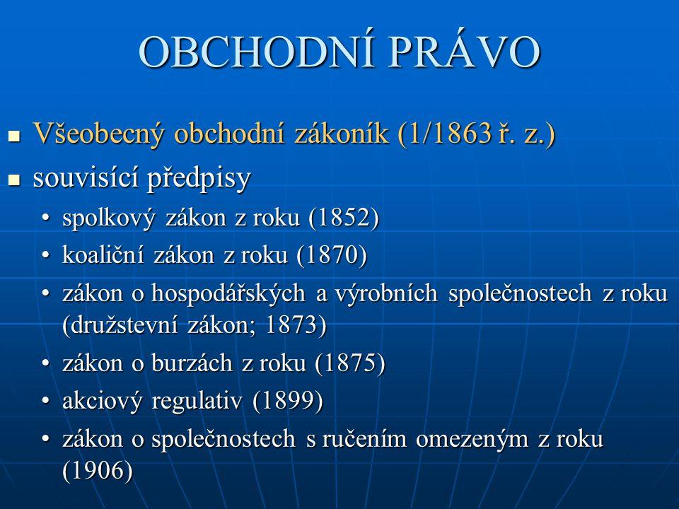 OBCHODNÍ PRÁVO Všeobecný obchodní zákoník (1/1863 ř.