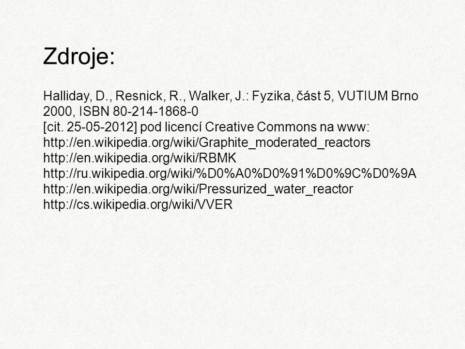 Zdroje: Halliday, D., Resnick, R., Walker, J.: Fyzika, část 5, VUTIUM Brno 2000, ISBN 80-214-1868-0 [cit. 25-05-2012] pod licencí Creative Commons na