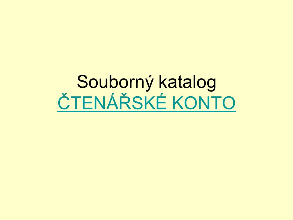 Souborný katalog ČTENÁŘSKÉ KONTO ČTENÁŘSKÉ KONTO