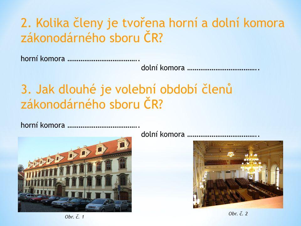 2. Kolika členy je tvořena horní a dolní komora zákonodárného sboru ČR.