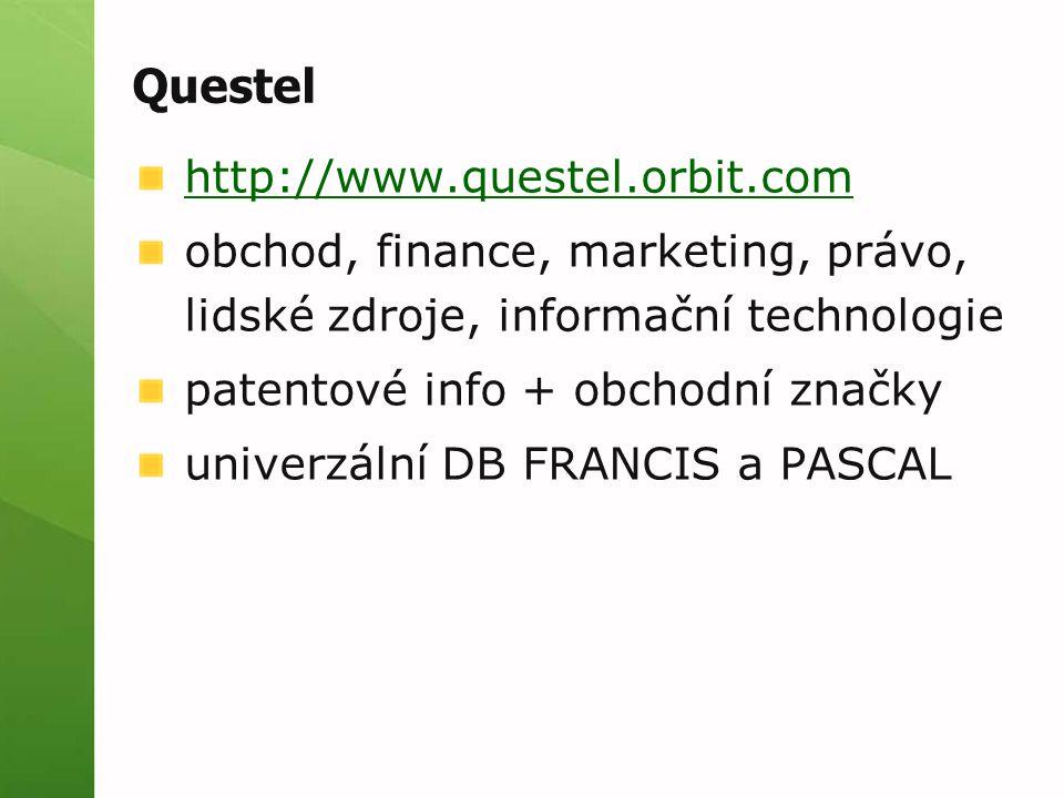 Questel http://www.questel.orbit.com obchod, finance, marketing, právo, lidské zdroje, informační technologie patentové info + obchodní značky univerzální DB FRANCIS a PASCAL