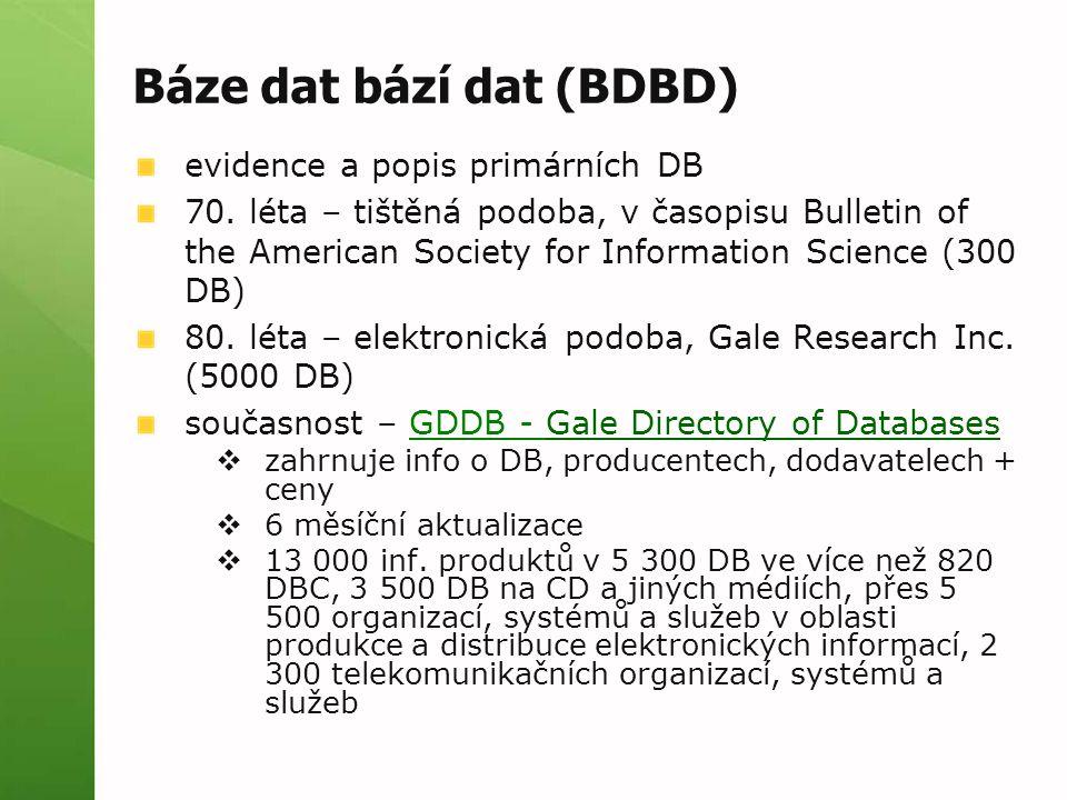Báze dat bází dat (BDBD) evidence a popis primárních DB 70.