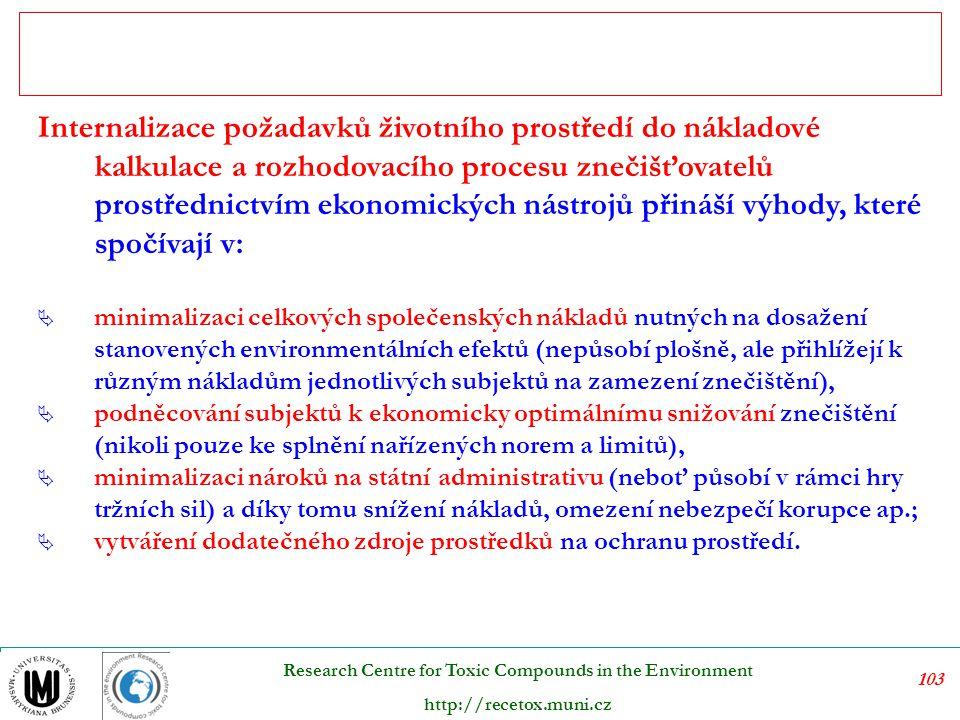 104 Research Centre for Toxic Compounds in the Environment http://recetox.muni.cz Mezi ostatní nástroje ochrany životního prostředí patří: a)Environmentální vzdělávání, výchova a osvěta b)Informační nástroje c)Výzkum a vývoj d)Mezinárodní spolupráce e)Institucionální nástroje Další nástroje