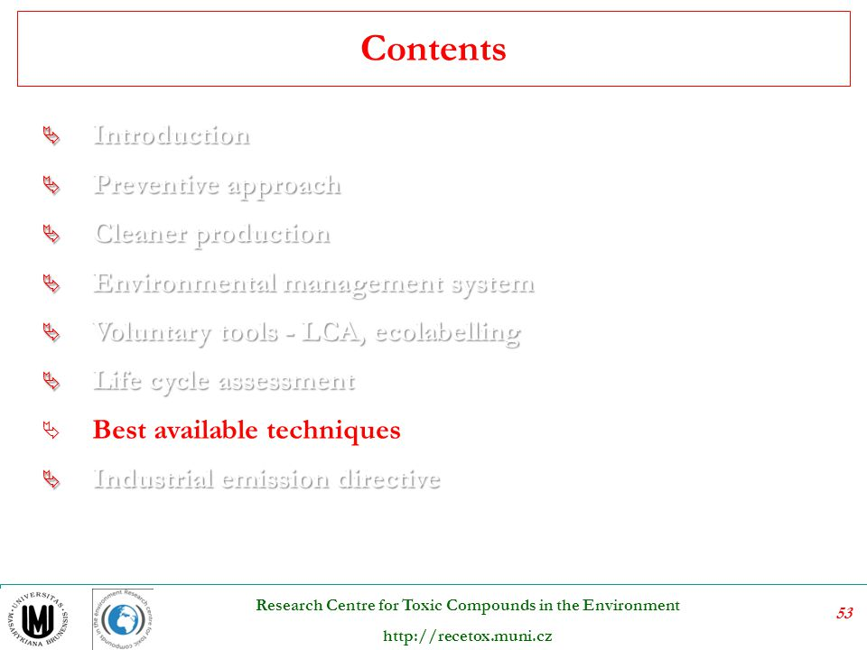 54 Research Centre for Toxic Compounds in the Environment http://recetox.muni.cz BAT what does mean.