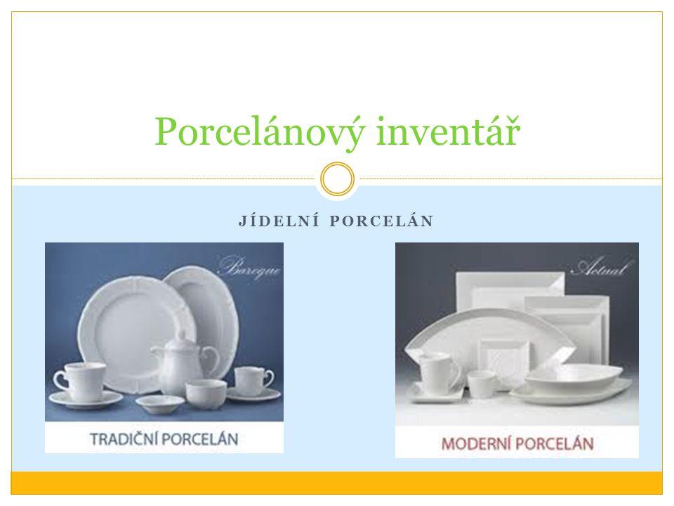 JÍDELNÍ PORCELÁN Porcelánový inventář