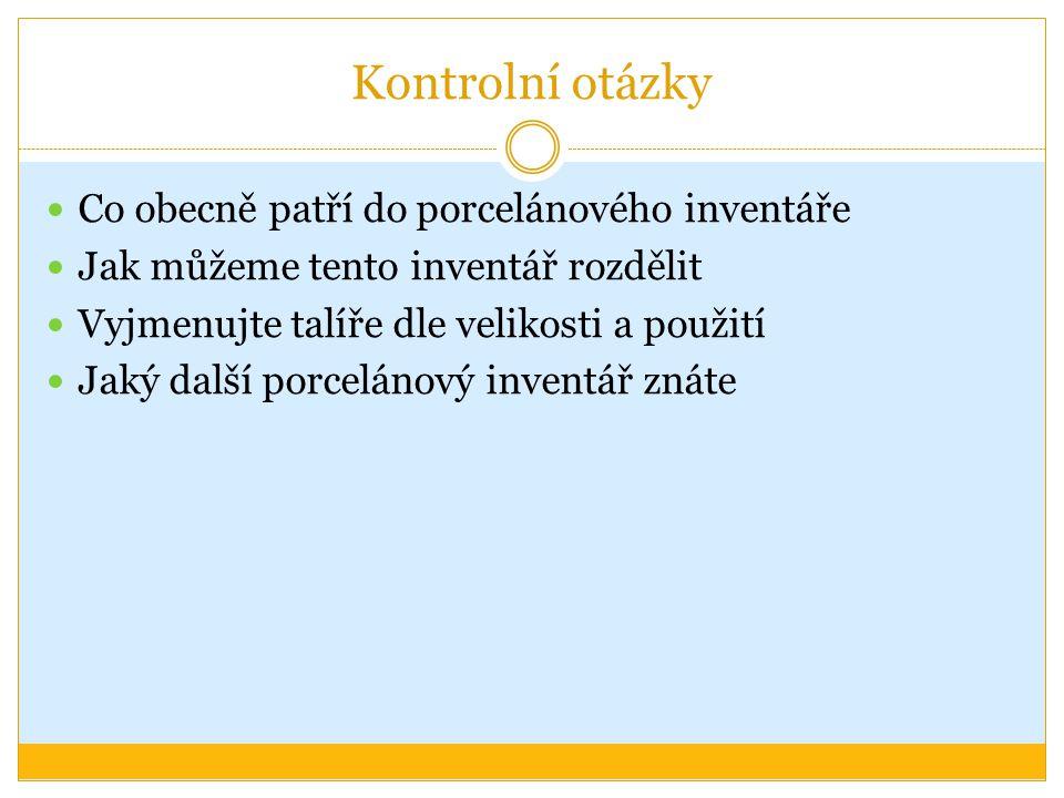 zdroje http://www.google.cz/imgres?q=porcel%C3%A1n&hl=cs&client=opera&rls=cs&cha nnel=suggest&tbm=isch&tbnid=WXhOVQQnURlDEM:&imgrefurl=http://www.ep orcelan.cz/&docid=9W27OayFblCNgM&imgurl=http://www.eporcelan.cz/img/cat _tradicni.jp http://www.google.cz/imgres?q=porcel%C3%A1n&hl=cs&client=opera&rls=cs&cha nnel=suggest&tbm=isch&tbnid=WXhOVQQnURlDEM:&imgrefurl=http://www.ep orcelan.cz/&docid=9W27OayFblCNgM&imgurl=http://www.eporcelan.cz/img/cat _tradicni.jp http://www.google.cz/imgres?q=tal%C3%AD%C5%99+na+m%C3%A1slo&hl=cs&cl ient=opera&rls=cs&channel=suggest&tbm=isch&tbnid=t6kV5i_brewheM:&imgrefu rl=http:// http://www.google.cz/imgres?q=tal%C3%AD%C5%99+na+m%C3%A1slo&hl=cs&cl ient=opera&rls=cs&channel=suggest&tbm=isch&tbnid=t6kV5i_brewheM:&imgrefu rl=http:// http://www.google.cz/imgres?q=porcel%C3%A1nov%C3%A1+miska+na+kompot& hl=cs&client=opera&rls=cs&channel=suggest&tbm=isch&tbnid=63WDQTdFlAjKe M:&imgrefurl=http:// http://www.google.cz/imgres?q=porcel%C3%A1nov%C3%A1+miska+na+kompot& hl=cs&client=opera&rls=cs&channel=suggest&tbm=isch&tbnid=63WDQTdFlAjKe M:&imgrefurl=http:// http://www.google.cz/imgres?q=porcel%C3%A1nov%C3%BD+kal%C3%AD%C5%A 1ek+na+vejce&hl=cs&client=opera&rls=cs&channel=suggest&tbm=isch&tbnid=wu 1sK8ayfZkU7M:&imgrefurl=http:// http://www.google.cz/imgres?q=porcel%C3%A1nov%C3%BD+kal%C3%AD%C5%A 1ek+na+vejce&hl=cs&client=opera&rls=cs&channel=suggest&tbm=isch&tbnid=wu 1sK8ayfZkU7M:&imgrefurl=http:// http://www.google.cz/imgres?q=d%C4%9Blen%C3%A9+m%C3%ADsy&hl=cs&clie nt=opera&rls=cs&channel=suggest&tbm=isch&tbnid=O7ln0sE9HH- AKM:&imgrefurl=http:// http://www.google.cz/imgres?q=d%C4%9Blen%C3%A9+m%C3%ADsy&hl=cs&clie nt=opera&rls=cs&channel=suggest&tbm=isch&tbnid=O7ln0sE9HH- AKM:&imgrefurl=http:// http://www.google.cz/imgres?q=om%C3%A1%C4%8Dn%C3%ADk&hl=cs&client=o pera&rls=cs&channel=suggest&tbm=isch&tbnid=VaiXrSeQbIaIEM:&imgrefurl=htt p://profi-hotel.cz/eshop/druh/5-Stolovani-2-porcelan__keramika-15- kusovy_porcelan.html&docid=9uw00YH2iEjKgM http://www.google