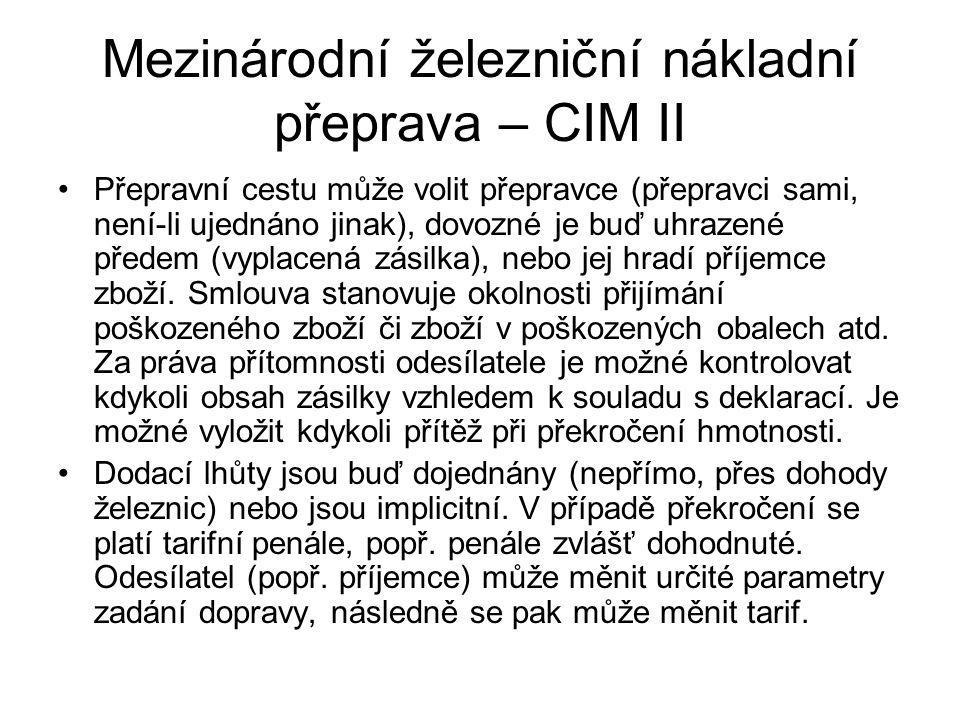 Mezinárodní železniční nákladní přeprava – CIM II Přepravní cestu může volit přepravce (přepravci sami, není-li ujednáno jinak), dovozné je buď uhrazené předem (vyplacená zásilka), nebo jej hradí příjemce zboží.