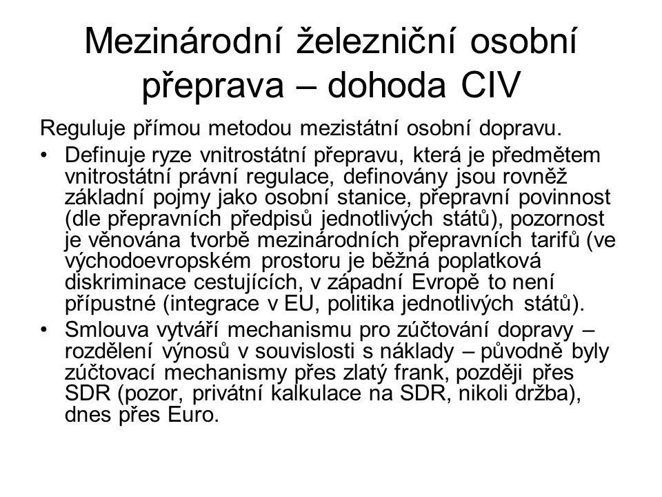 Mezinárodní železniční osobní přeprava – dohoda CIV Reguluje přímou metodou mezistátní osobní dopravu.