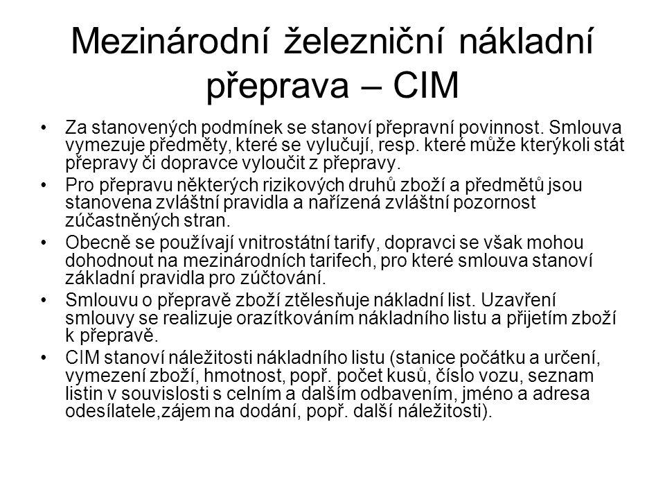 Mezinárodní železniční nákladní přeprava – CIM Za stanovených podmínek se stanoví přepravní povinnost.