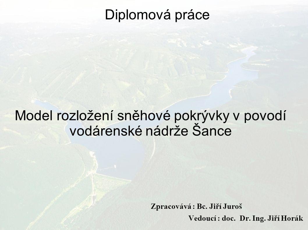 Model rozložení sněhové pokrývky v povodí vodárenské nádrže Šance Zpracovává : Bc.