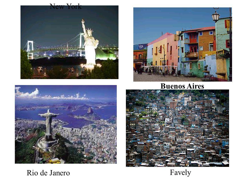 New York Rio de Janero Favely Buenos Aires