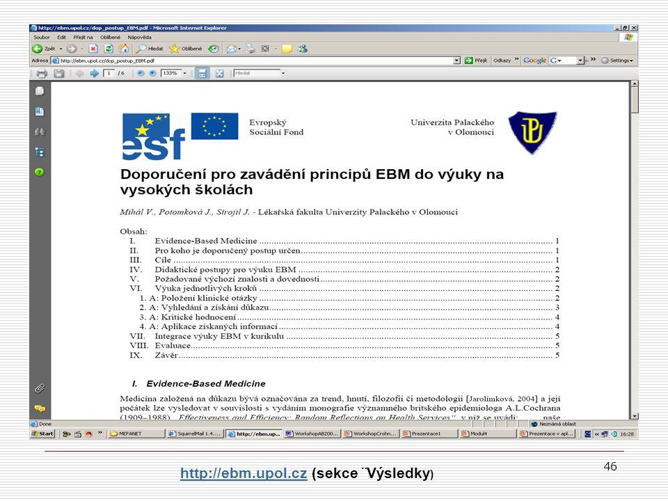46 http://ebm.upol.czhttp://ebm.upol.cz (sekce ¨Výsledky )