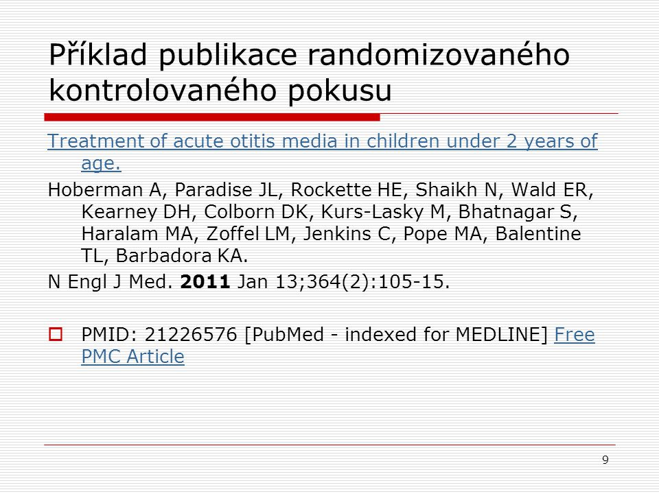 Příklad publikace randomizovaného kontrolovaného pokusu Treatment of acute otitis media in children under 2 years of age.
