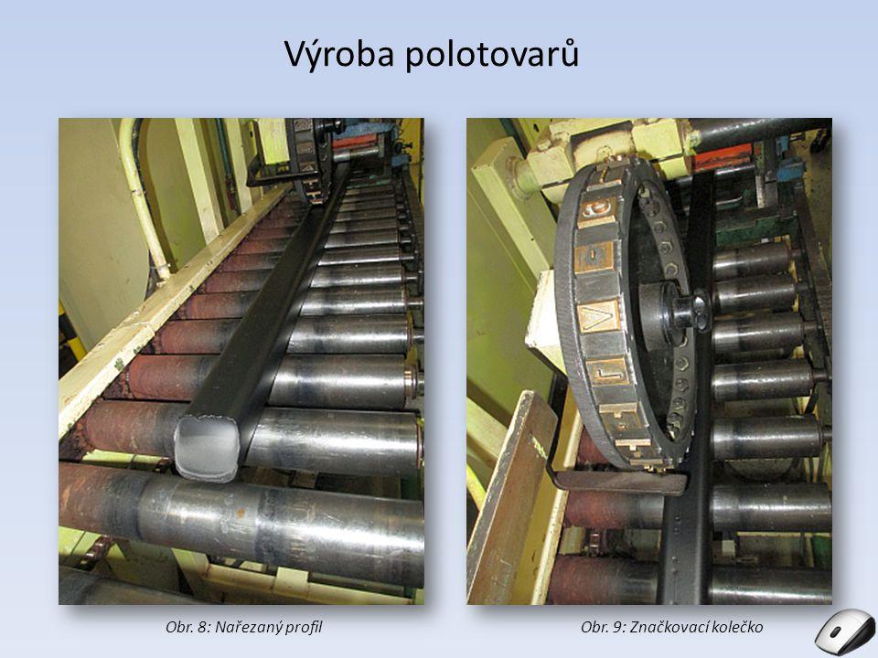 Výroba polotovarů Obr. 8: Nařezaný profilObr. 9: Značkovací kolečko