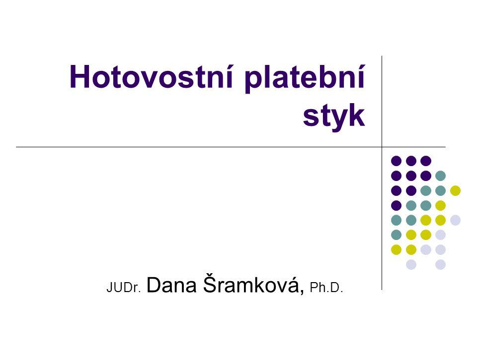 Hotovostní platební styk JUDr. Dana Šramková, Ph.D.