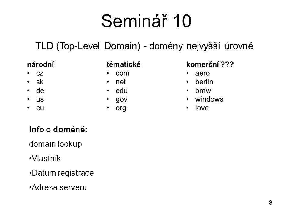 3 3 TLD (Top-Level Domain) - domény nejvyšší úrovně Info o doméně: domain lookup Vlastník Datum registrace Adresa serveru