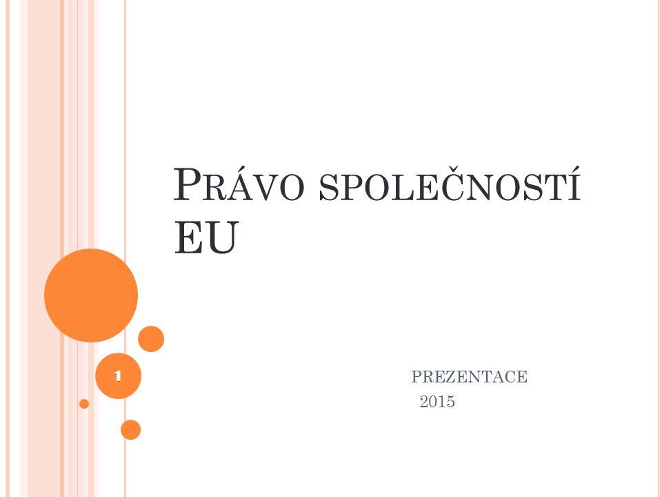 VÝVOJ SPOLEČENSKÉHO PRÁVA EU Základ pravomoci EU v této oblasti – rozvoj právní úpravy svobody usazování v rámci volného pohybu osob První fází byla harmonizace vybraných částí úpravy obchodních společností v národních právech ( za pomoci směrnic EU ) Druhou fází byla koncepce společností dle práva EU jako jednotný právní základ pro společné podnikání fyzických či právnických osob ( nařízení EU) Zakladatelé musí být alespoň ze 2 různých členských zemí Zachována vazba na právní řád členských zemí (registrace, likvidace ad.) 2