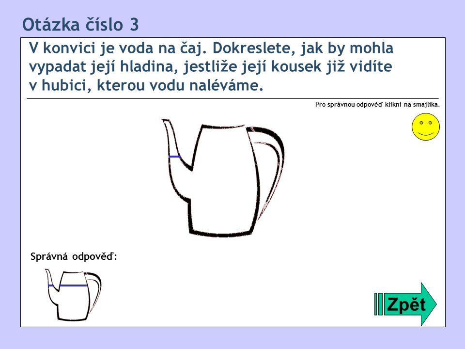 Otázka číslo 4 Na dno odměrného válce dáme sáček s čajem, zatížíme ho a zalijeme vodou.
