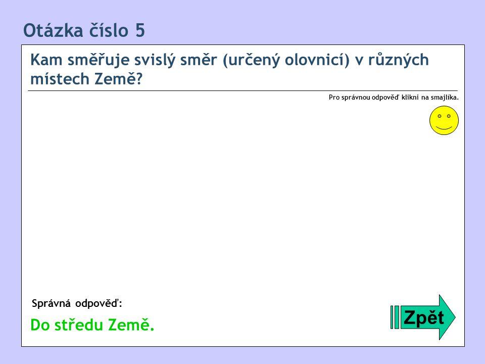 Otázka číslo 16 Doplň větu: Zpět Správná odpověď: Pro správnou odpověď klikni na smajlíka.