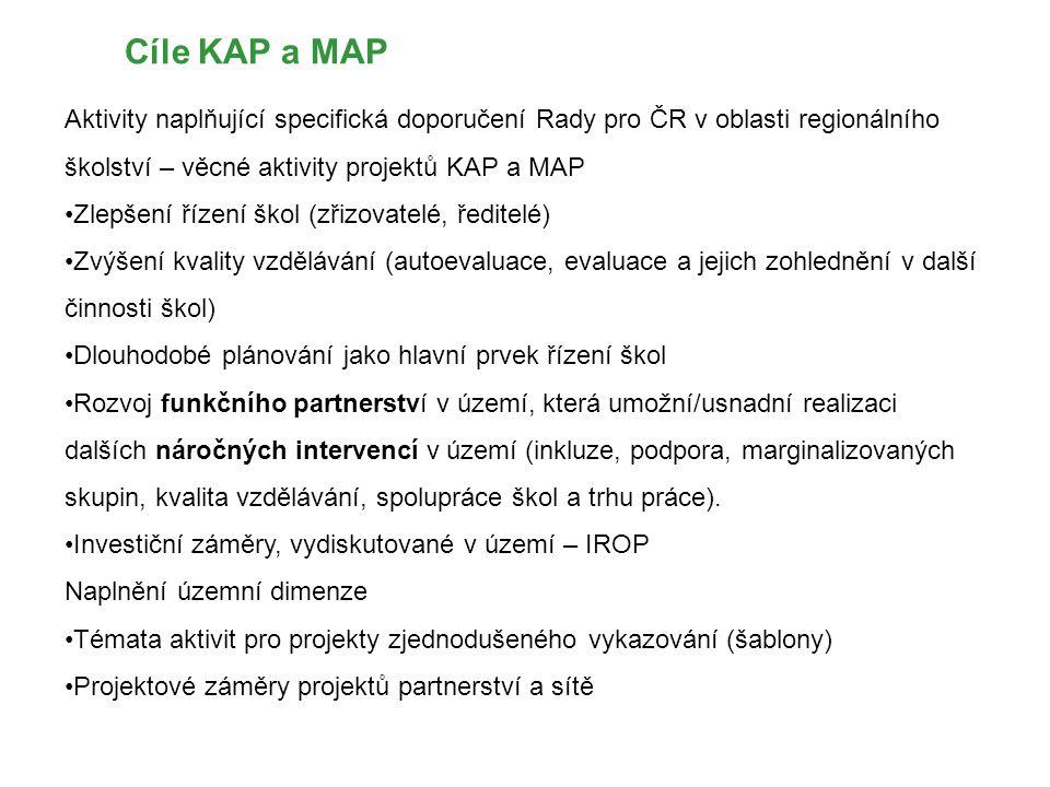 Cíle KAP a MAP Aktivity naplňující specifická doporučení Rady pro ČR v oblasti regionálního školství – věcné aktivity projektů KAP a MAP Zlepšení říze