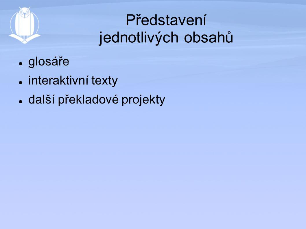 Představení jednotlivých obsahů glosáře interaktivní texty další překladové projekty