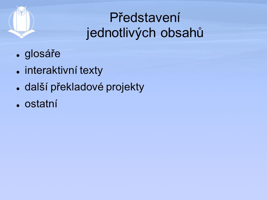 Představení jednotlivých obsahů glosáře interaktivní texty další překladové projekty ostatní