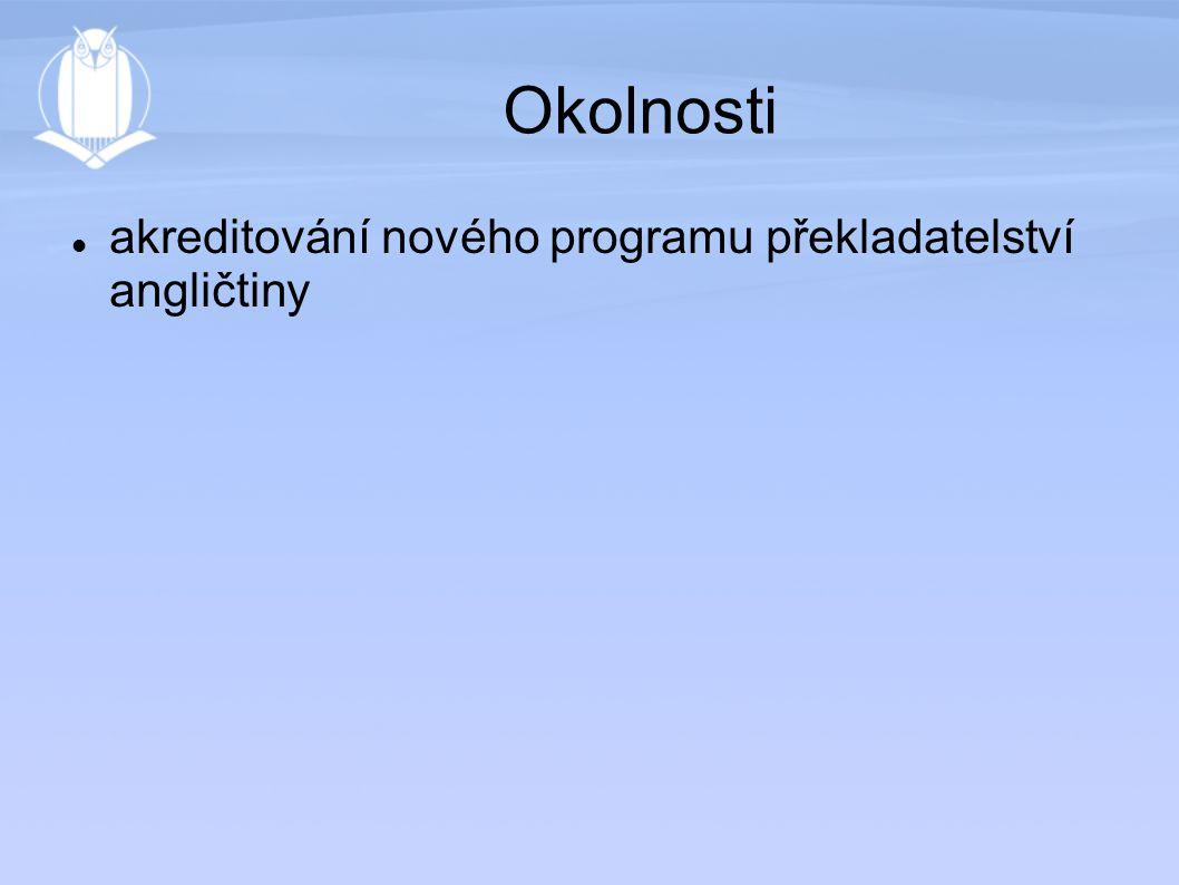 Okolnosti akreditování nového programu překladatelství angličtiny